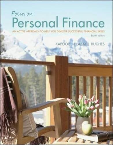 Focus on Personal Finance: An Active Approach to Help You Develop Successful Financial Skills (McGraw-Hill/Irwin Series in Finance, Insurance and Real Esta)