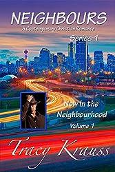 New In the Neighbourhood: Volume 1 (Neighbours - A Contemporary Christian Romance - Series 1)