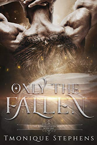 Only the Fallen: Fallen Angel Series (UnHallowed Series Book 1)]()