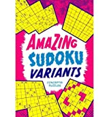 By Conceptis Puzzles [ Amazing Sudoku Variants ] [ AMAZING SUDOKU VARIANTS ] Aug - 2013 { Paperback }