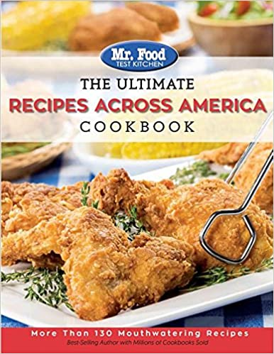 The ultimate recipes across america cookbook more than 130 the ultimate recipes across america cookbook more than 130 mouthwatering recipes the ultimate cookbook series mr food test kitchen 9780998163512 forumfinder Gallery
