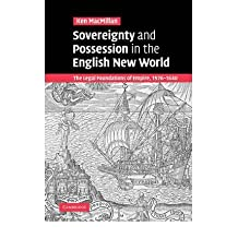 [(Sovereignty and Possession in the English New World: The Legal Foundations of Empire, 1576-1640 )] [Author: Ken MacMillan] [Apr-2009]