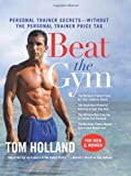 Beat the Gym, Tom Holland and Megan McMorris, 0061984051