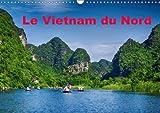 Le Vietnam Du Nord 2018: Un Voyage a Travers Le Vietnam Du Nord (Calvendo Places) (French Edition)