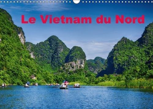 Le Vietnam Du Nord 2018: Un Voyage a Travers Le Vietnam Du Nord (Calvendo Places) (French Edition) by Calvendo Verlag GmbH