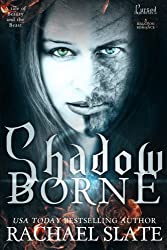 Shadow Borne: A Tale of Beauty and the Beast (Cursed Immortals) (Volume 1)