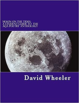 Book Moon on the Tides: A Student Guide to the AQA Poetry Anthology by David Wheeler (2013-03-04)