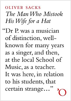 The Man Who Mistook His Wife for a Hat: and other Clinical Tales by [Sacks, Oliver]