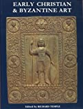 img - for Early Christian and Byzantine Art: Textiles, Metalwork, Frescoes, Manuscripts, Jewellery, Steatites, Stone Sculptures, Tiles, Pottery, Bronzes, Amulets, Coins and other items 4th to the 14th Centuries book / textbook / text book