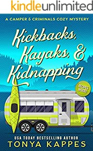 Kickbacks, Kayaks, and Kidnapping: A Camper and Criminals Cozy Mystery Series Book 12