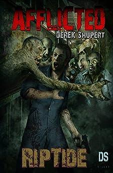 Afflicted: RipTide (Book 2) by [Shupert, Derek]