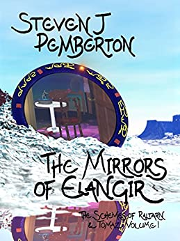 The Mirrors of Elangir (The Schemes of Raltarn & Tomaz Book 1) by [Pemberton, Steven J]