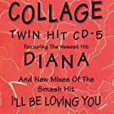 Diana / I'll Be Loving You Forever by Collage (1994-11-22)
