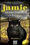 Jamie & die Schlange im Paradies: Katzenkrimi