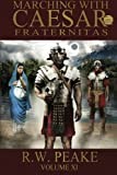 Marching With Caesar: Fraternitas: Volume 11