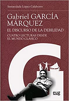 Book GABRIEL GARCIA MARQUEZ EL DISCURSO DE LA DEBILIDAD