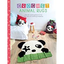 Crochet Animal Rugs: Over 20 Crochet Patterns for Fun Floor Mats and Matching Accessories