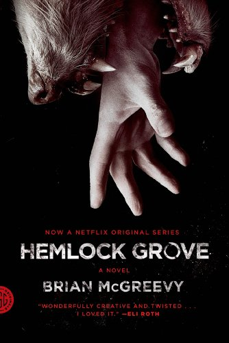 Hemlock Grove: A Novel by [McGreevy, Brian]