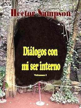 Diálogos con mi ser interno (Spanish Edition) by [Sampson, Héctor]
