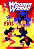 img - for The Fruit of All Evil (Wonder Woman) book / textbook / text book