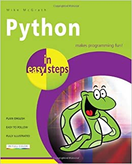 Python In Easy Steps by Mike McGrath (25-Jul-2013)