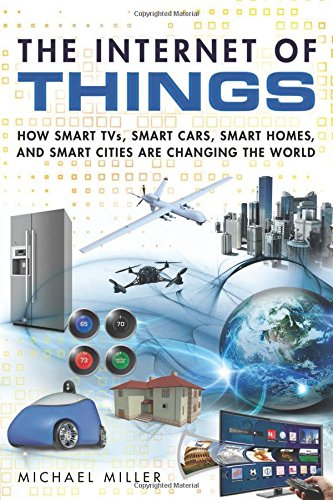 Price comparison product image The Internet of Things: How Smart TVs, Smart Cars, Smart Homes, and Smart Cities Are Changing the World
