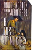 A Taste of Magic, Andre Norton and Jean Rabe, 0765354330