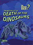 The Mystery of the Death of the Dinosaurs, Chris Oxlade, 1432910302