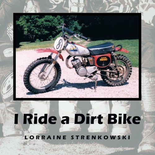 I Ride a Dirt Bike