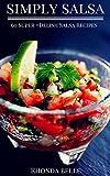 salsa book - Simply Salsa: 60 Super #Delish Salsa Recipes (60 Super Recipes Book 16)