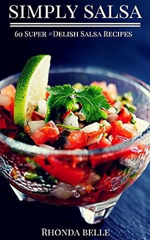 Simply Salsa: 60 Super #Delish Salsa Recipes (60 Super Recipes Book 16) - Jalapeno Relish