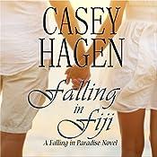 Falling in Fiji: A Falling in Paradise Novel, Book 1 | Casey Hagen