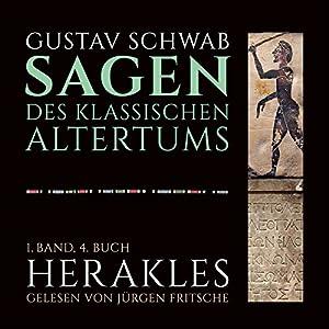 Herakles (Die Sagen des klassischen Altertums Band 1, Buch 4) Hörbuch