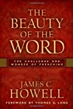 The Beauty of the Word, James C. Howell, 0664236952