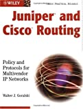Juniper and Cisco Routing: Policy and Protocols for Multivendor IP Networks