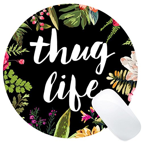 Wknoon Funny Quote Round Gaming Mouse Pad Custom, Thug Life Fashion Floral Quotes Design Circular 8 Cute Cool Non-Slip Rubber Mouse Pads for Computer
