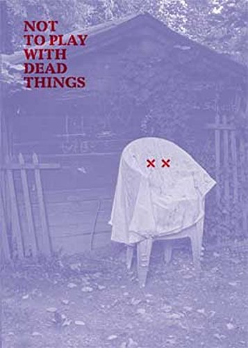 Read Online Not to Play with Dead Things pdf