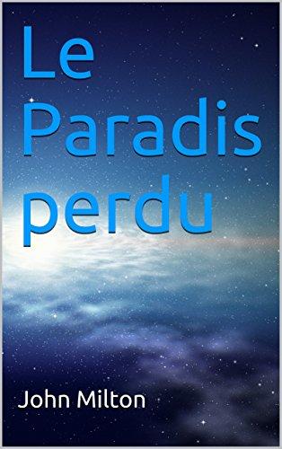 Le Paradis perdu (French Edition) - Kindle edition by John Milton, Renault et Cie Éditeur, François-René de Chateaubriand. Religion & Spirituality Kindle ...