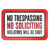 No Trespassing No Soliciting Violators Will Be Shot 9'' x 6'' Metal Sign