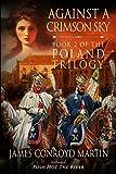 Against a Crimson Sky (The Poland Trilogy) (Volume 2)