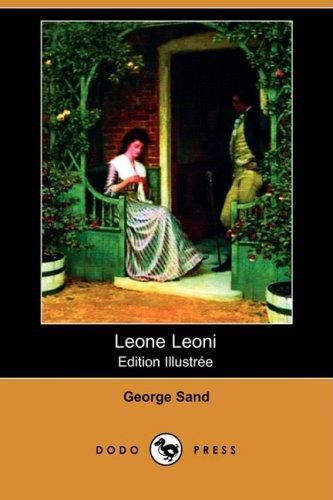 Download Leone Leoni (Edition Illustree) (Dodo Press) PDF