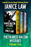 The Francis Bacon Mysteries Volume One: Fires of London, The Prisoner of the Riviera, and Moon Over Tangier