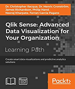 Qlik sense advanced data visualization for your organization qlik sense advanced data visualization for your organization create smart data visualizations and predictive fandeluxe Image collections