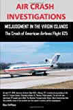 On April 27, 1976, American Airlines, Flight 625, a Boeing 727-95, operated as a scheduled passenger flight from Providence, Rhode Island, to Harry S Truman Airport, Charlotte Amalie, St. Thomas, Virgin Islands, with a stop at John F. Kennedy -Intern...