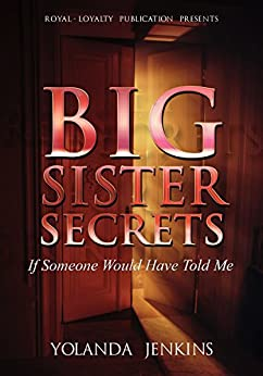 Big Sister Secrets: If Someone Would Have Told Me by [Jenkins, Yolanda]