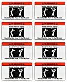 STICKER 8 PACK (8) Warning Don't Tell Me How To Do My Job Vinyl Hardhat Toolbox Bumper Work Funny Stickers Decals