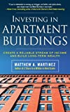 img - for Investing in Apartment Buildings: Create a Reliable Stream of Income and Build Long-Term Wealth book / textbook / text book