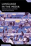Language in the Media : Representations, Identities, Ideologies, Johnson, Sally, 0826495494
