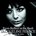 Byfleet to the Bush | Jacqueline Pearce