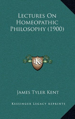 Lectures On Homeopathic Philosophy (1900)
